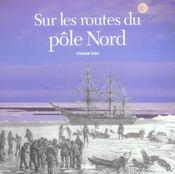 Routes du Pôle Nord (Sur les)