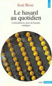Hasard Au Quotidien. Coincidences, Jeux De Hasard, Sondages (Le)