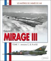Mirage III t.1 ; versions C, B, R et B2