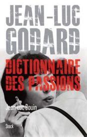 Jean-Luc Godard ; dictionnaire des passions