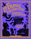 Livres - France enchantée - Légendes de nos régions