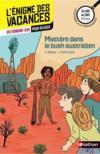 Livres - L'ENIGME DES VACANCES T.30 ; mystère dans le bush australien ; du CM1 au CM2 ; 9/10 ans