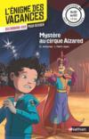Livres - L'ENIGME DES VACANCES T.2 ; mystère au cirque Alzared ; du CE1 au CE2