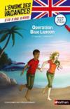 Livres - L'ENIGME DES VACANCES T.14 ; Operation Blue Lagoon ; de la 5e à la 4e ; 12/13 ans