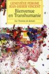Livres - Bienvenue en Transhumanie ; sur l'homme de demain
