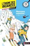 Livres - L'ENIGME DES VACANCES T.26 ; montagne explosive ! du CE2 au CM1 ; 8/9 ans