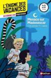 Livres - L'ENIGME DES VACANCES T.29 ; menace sur Madagascar ; du CE1 au CE2 ; 7/8 ans