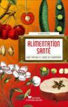 Livres - L'alimentation santé ; guide pratique à l'usage des gourmands