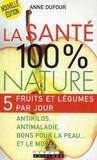 Sante 100 % Nature (La) Nouvelle Edition