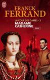 Livres - La cour des dames t.3 ; madame Catherine