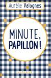 Livres - Minute, papillon !