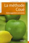 Livres - La méthode Coué ; autosuggestion consciente