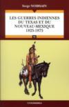 Livres - Lesguerres indiennes du Texas et du Nouveau-Mexique (1825-1875)