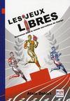 Livres - Les jeux libres ; bienvenue dans le monde merveilleux du dopage