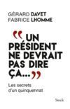 Livres - Un président ne devrait pas dire ça...