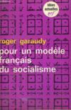 Livres - Pour Un Modele Francais Du Socialisme. Collection : Idees N° 171