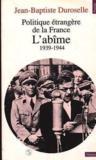 Livres - Politique Etrangere De La France. L'Abime (1939-1944)