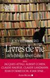 Livres - Livres de vie ; de la Bible à Albert Cohen