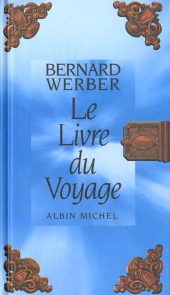 Livre le livre du voyage bernard werber for Le grand livre du minimalisme