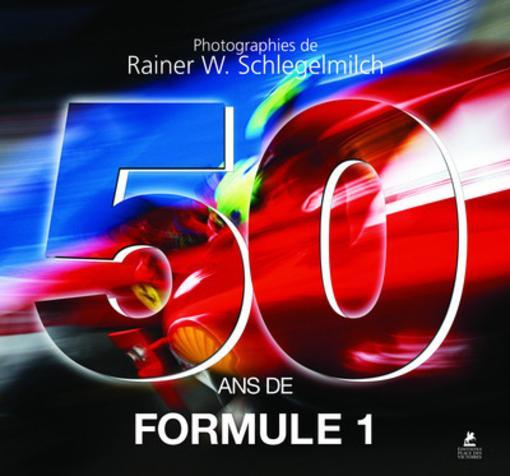 Livre 50 ans de formule 1 rainer w schlegelmilch for Reservation formule 1