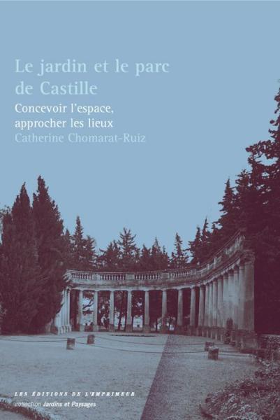 Livre jardin et le parc de castille concevoir for Le jardin de catherien