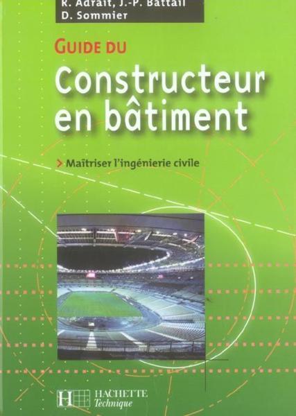 Livre guide du constructeur en batiment maitriser l for Guide du batiment