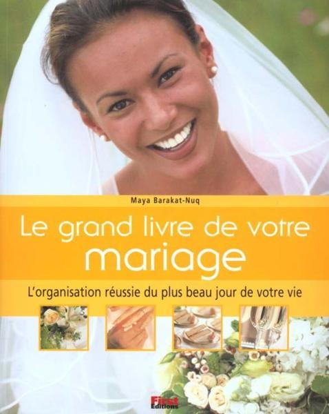 Livre le grand livre de votre mariage l 39 organisation for Le livre de mariage