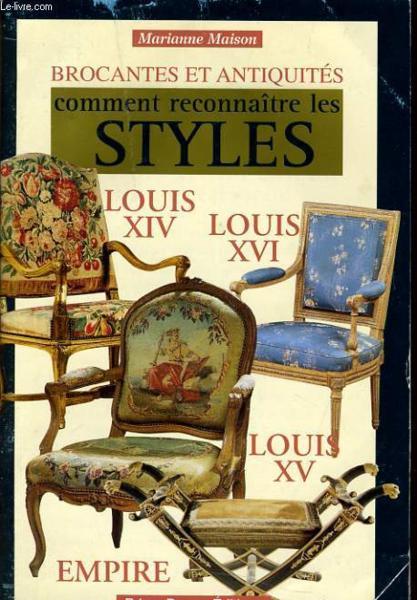 livre brocante et antiquites comment reconna tre les syles louis xiv louis xvi louis xv. Black Bedroom Furniture Sets. Home Design Ideas