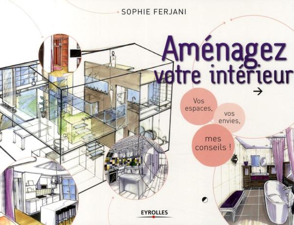 Livre am nager son int rieur vos espaces vos envie for Amenager son interieur
