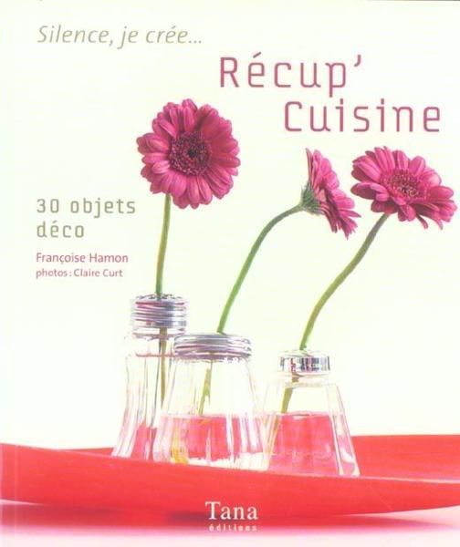 livre r cup 39 cuisine 30 objets d co fran oise hamon acheter occasion 30 05 2005. Black Bedroom Furniture Sets. Home Design Ideas