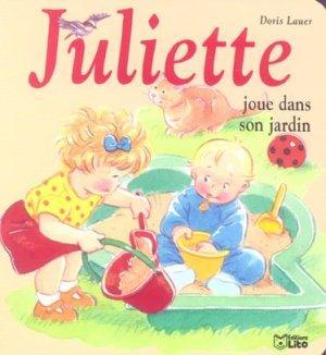 Livre juliette joue dans son jardin doris lauer for Bruler dans son jardin