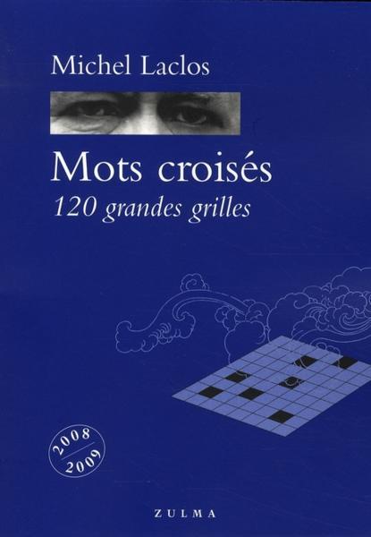 Livre mots croises 120 grandes grilles michel laclos - Mots croises en ligne grille quotidienne ...