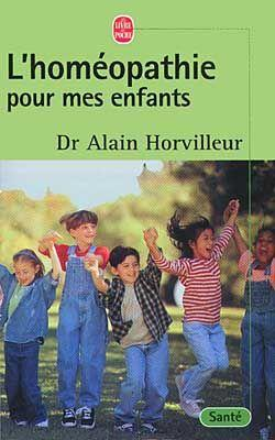 Livre - L'homeopathie pour mes enfants - Alain Horvilleur