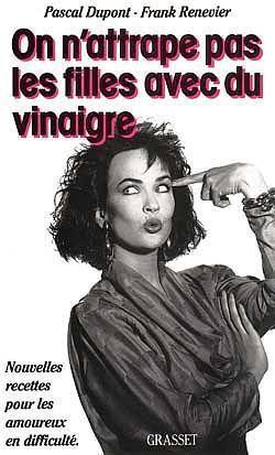 Livre on n 39 attrape pas les filles avec du vinaigre for Desherber avec du vinaigre